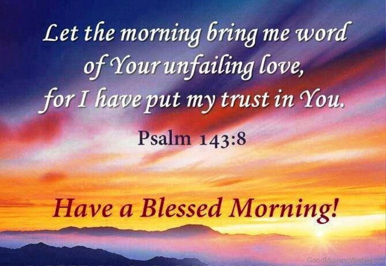 Good Morning Psalm 143_8